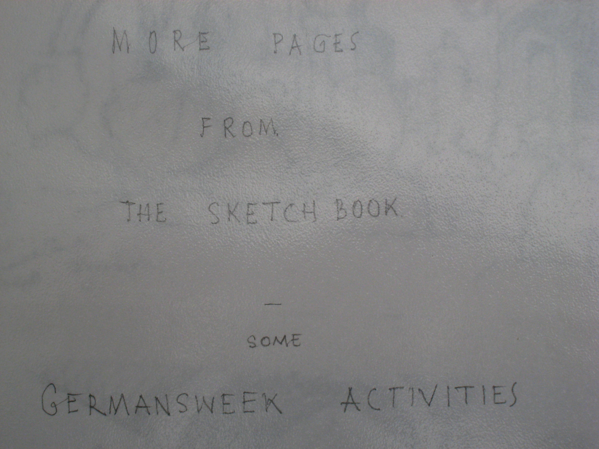 'More pages from the sketchbook, some Germansweek activities'